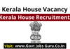 Kerala House Recruitment - Govt Jobs Guru